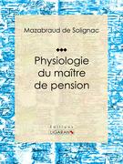 Physiologie du maître de pension