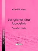 Les grands crus bordelais : monographies et photographies des châteaux et vignobles