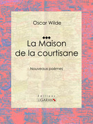 Oscar Wilde - La Maison de la courtisane