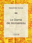 Alexandre Dumas - La Dame de Monsereau