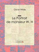 Oscar Wilde - Le Portrait de monsieur W. H