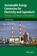 Sustainable Energy Conversion for Electricity and Coproducts: Principles, Technologies, and Equipment
