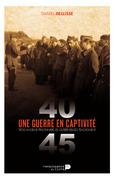 Une guerre en captivité (1940-1945)
