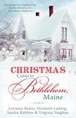 Christmas Comes to Bethlehem - Maine
