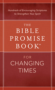 The Bible Promise Book® for Changing Times