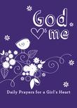 God Hearts Me: Daily Prayers for a Girl's Heart