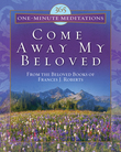 365 One-Minute Meditations from Come Away My Beloved