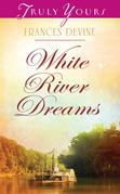White River Dreams