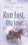 Run Fast, My Love