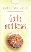Garlic And Roses