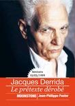 Jacques Derrida ou le prétexte dérobé