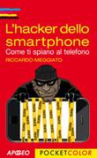 L'hacker dello smartphone