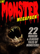 The Monster MEGAPACK ™: 22 Modern & Classic Tales of Monsters