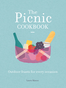 The Picnic Cookbook: Outdoor feasts for every occasion
