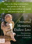 Immortal Memories, Endless Love - Heartwarming Quotes to Remember a Loved One - Memorial Quotes, Gravestone Inscriptions and Remembrance Sayings About Dying, Death and Grief (Illustrated Edition)