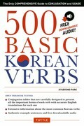 500 Basic Korean Verbs: The Only Comprehensive Guide to Conjugation and Usage (Downloadable Audio)