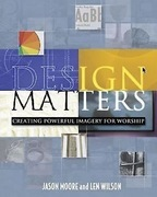 Design Matters: Creating Powerful Imagery for Worship
