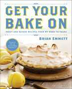 Get Your Bake On: Sweet and Savory Recipes from My Home to Yours