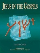Jesus in the Gospels Leader Guide: Containing Teacher Helps