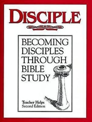 Disciple I Revised Teacher Helps: Becoming Disciples Through Bible Study