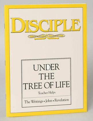 Disciple IV Under the Tree of Life - Teacher Helps: The Writings - John - Revelation