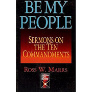 Be My People: Sermons on the Ten Commandments