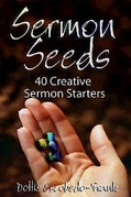 Sermon Seeds: 40 Creative Sermon Starters