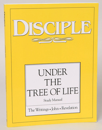 Disciple IV Under the Tree of Life - Study Manual: The Writings - John - Revelation