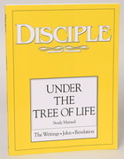Disciple IV Under the Tree of Life - Study Manual: Disciple: Under the Tree of Life