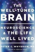 The Well-Tuned Brain: The Remedy for a Manic Society
