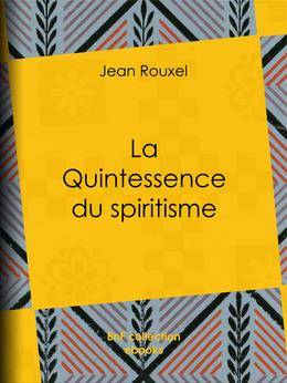 La Quintessence du spiritisme