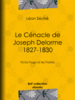 Le Cénacle de Joseph Delorme : 1827-1830