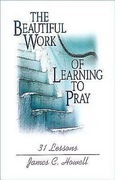 The Beautiful Work of Learning to Pray: 31 Lessons