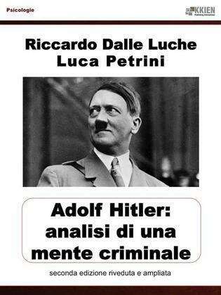Hitler: analisi di una mente criminale