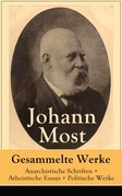Gesammelte Werke: Anarchistische Schriften + Atheistische Essays + Politische Werke (Vollständige Ausgaben)