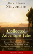 Collected Adventure Tales: Treasure Island, Kidnapped, Catriona, The Wrecker, The Ebbe-Tide, St Ives, Island Nights' Entertainments, The Adventure of the Hansom Cab and more (Illustrated Edition)