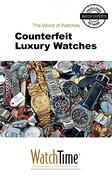 Counterfeit Luxury Watches