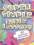 Super Simple Bible Lessons - ages 6-8