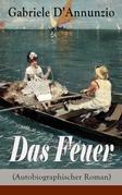 Das Feuer (Autobiographischer Roman) - Vollständige deutsche Ausgabe