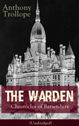 The Warden - Chronicles of Barsetshire (Unabridged)