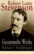 Gesammelte Werke: Romane + Erzählungen (21 Titel in einem Buch - Vollständige deutsche Ausgaben)