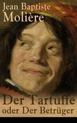 Der Tartuffe oder Der Betrüger (Vollständige deutsche Ausgabe)