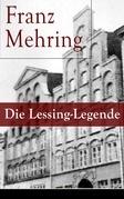 Die Lessing-Legende (Vollständige Ausgabe)