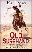 Old Surehand (Western-Klassiker) - Vollständige Ausgabe: Band 1-3