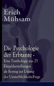 Die Psychologie der Erbtante - Eine Tanthologie aus 25 Einzeldarstellungen als Beitrag zur Lösung der Unsterblichkeits-Frage