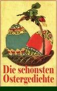 Die schönsten Ostergedichte (Vollständige Ausgabe)