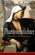 Pharaonentöchter (Historischer Abenteuerroman) - Vollständige deutsche Ausgabe