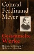 Gesammelte Werke: Historische Romane + Gedichte + Novellen (323 Titel in einem Buch  Vollständige Ausgaben)