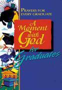 A Moment with God for Graduates