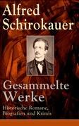 Gesammelte Werke: Historische Romane, Biografien und Krimis (Vollständige Ausgaben)